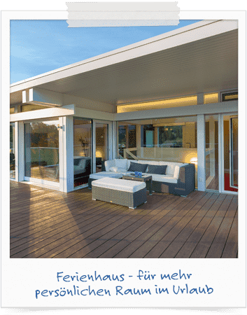 Ferienhaus - mehr persöhnlicher Raum im Urlaub