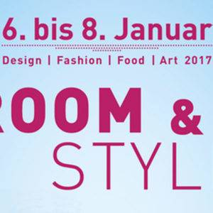 ROOM & STYLE Messe 2017 – ab 06.01.2017